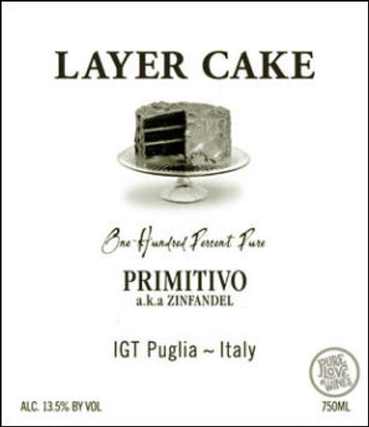 Layer Cake Primitivo aka Zinfandel Puglia IGT