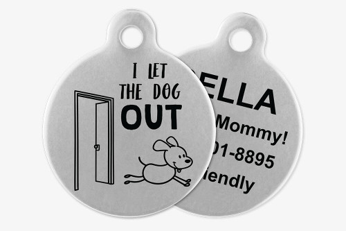 I Let the Dog Out - Stick Dog Pet Tag