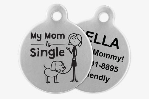 My Mom is Single - Stick Dog Pet Tag