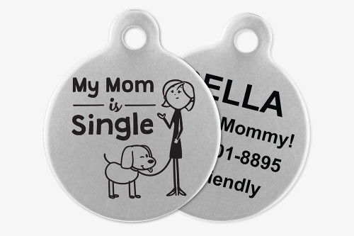 My Mom is Single - Stick Dog Pet Tag