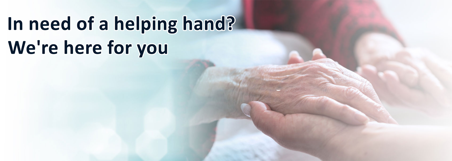 In need of a helping hand? We're here for you - banner