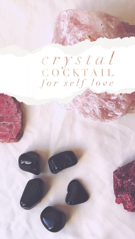 The Crystal Cocktail for Self-Love