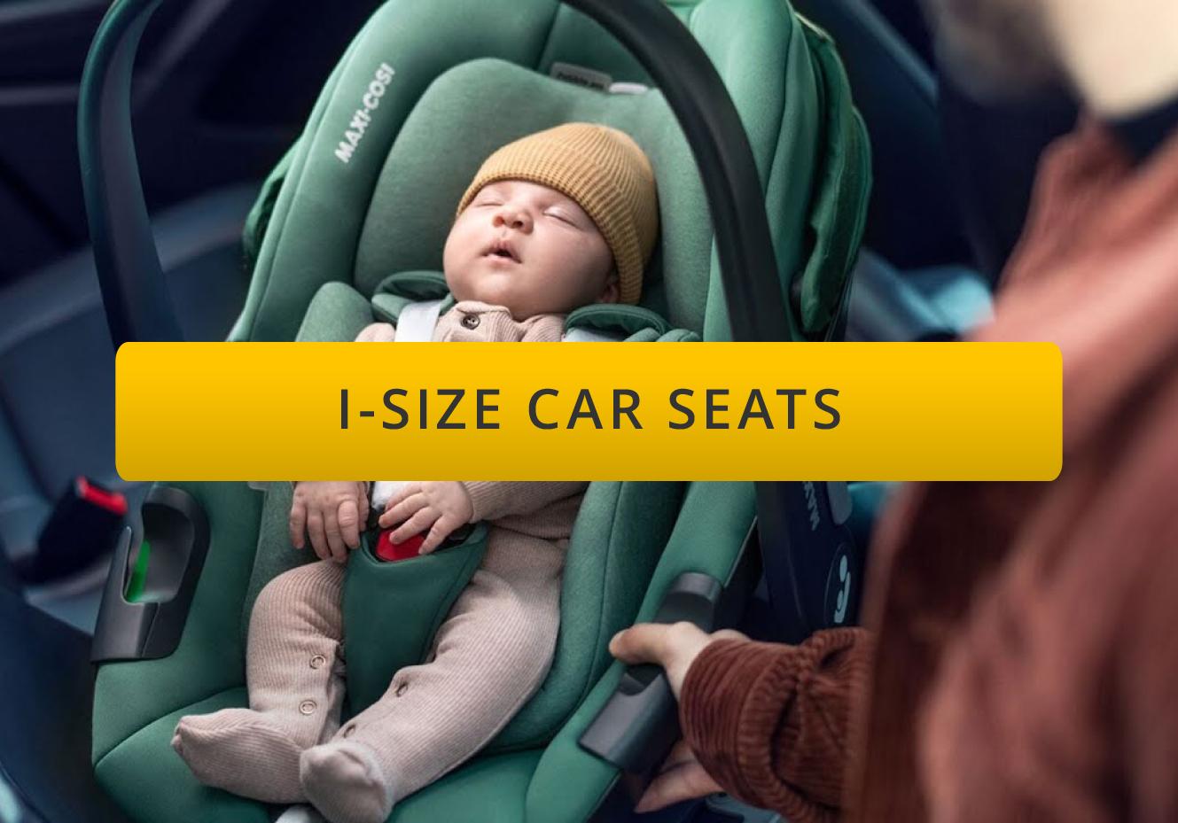 Maxi Cosi i-Size Car Seats