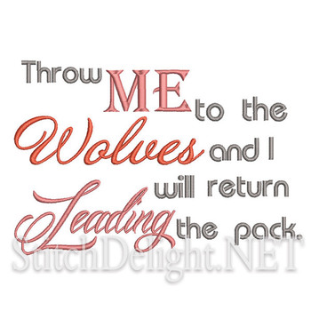 SD1282 1 Throw me to the Wolves Saying