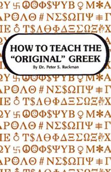 """How to Teach the """"Original"""" Greek"""