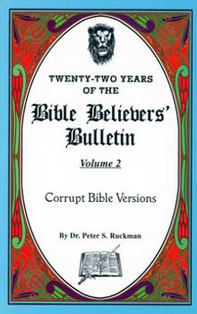 Corrupt Bible Versions - Bible Believers' Bulletin Volume 2