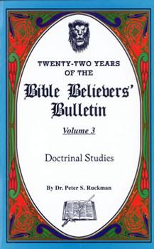 Doctrinal Studies - Bible Believers' Bulletin Volume 3