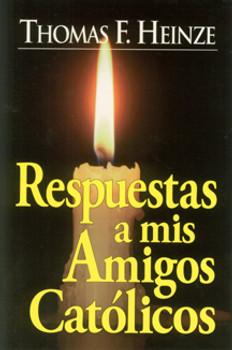 Spanish: Answers To My Catholic Friends