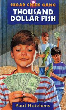 Thousand Dollar Fish - The Sugar Creek Gang 15