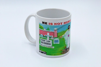 He Is Not Here - Cup or Mug Available