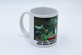 What Shall It Profit A Man? - Cup or Mug Available