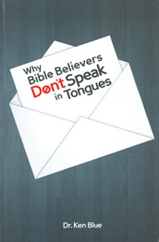 Why Bible Believers Don't Speak In Tongues