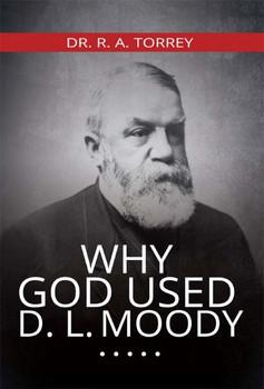 Why God Used D. L. Moody - Torrey