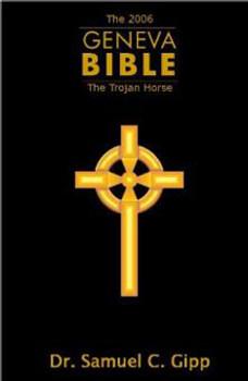 The 2006 Geneva Bible: The Trojan Horse