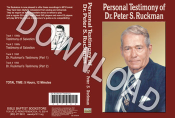 Personal Testimony of Dr. Peter S. Ruckman - Downloadable MP3
