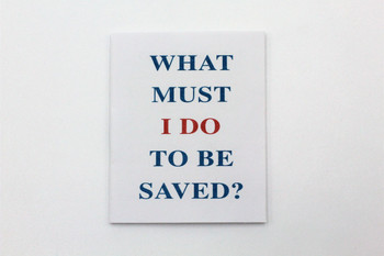 What Must I Do To Be Saved? - Tract/Booklet