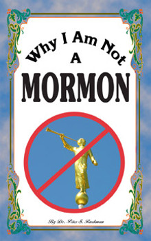 Why I Am Not A Mormon