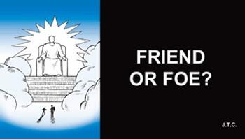 Friend or Foe? - Tract