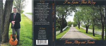 I'm Goin' That Way - Travis Alltop and Friends CD