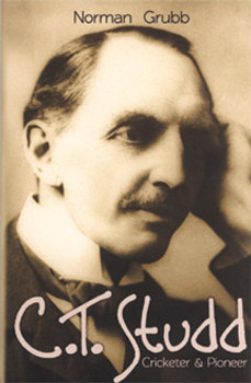 C. T. Studd: Cricketer & Pioneer