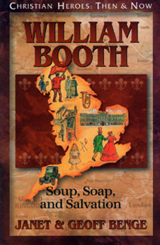 William Booth: Soup, Soap and Salvation
