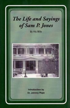 The Life and Sayings of Sam P. Jones
