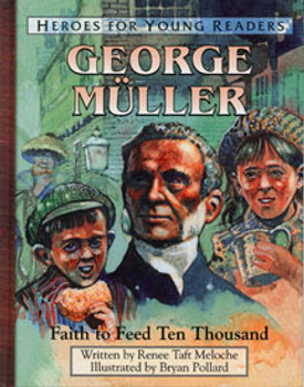 George Meuller: Faith to Feed Ten Thousand