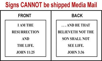 Scripture Sign - John 11:25 and John 3:36