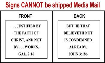 Scripture Sign - Galatians 2:16 and John 3:18b