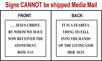 Scripture Sign - Romans 5:11 and Hebrews 10:31