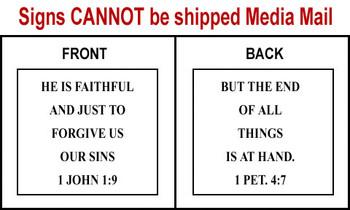 Scripture Sign - 1 John 1:9 and 1 Peter 4:7