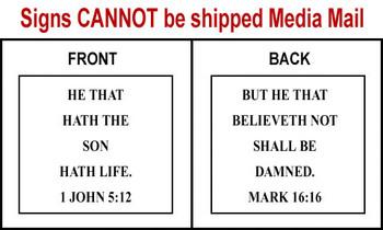 Scripture Sign - 1 John 5:12 and Mark 16:16
