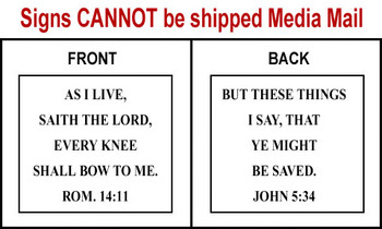 Scripture Sign - Romans 14:11 and John 5:34