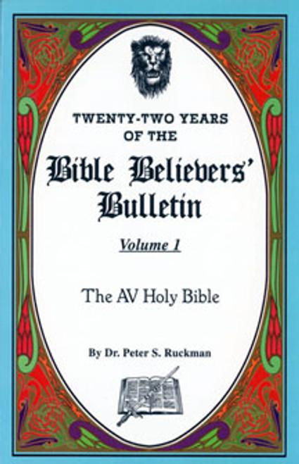 The AV Holy Bible - Bible Believers' Bulletin Volume 1
