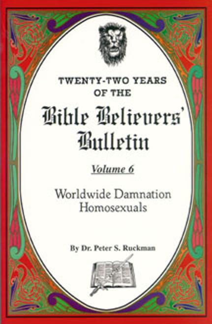 Worldwide Damnation/Homosexuals - Bible Believers' Bulletin Volume 6