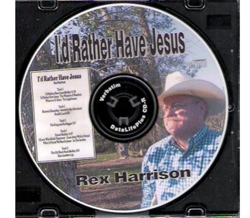 I'd Rather Have Jesus - Rex Harrison CD