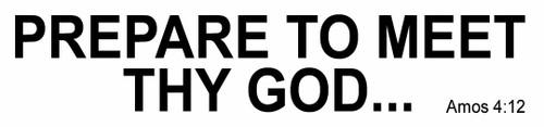 Prepare To Meet Thy God - Sticker