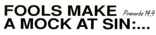 Fools Make A Mock At Sin - Sticker