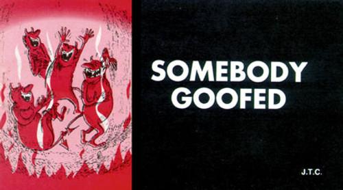 Somebody Goofed - Tract