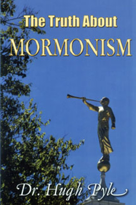The Truth About Mormonism