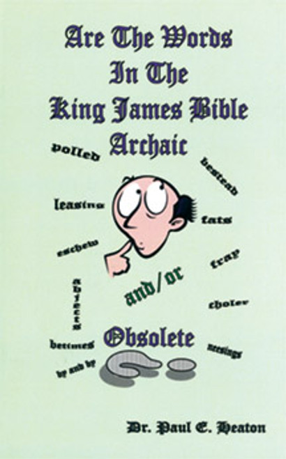 Are the Words in the King James Bible Archaic?