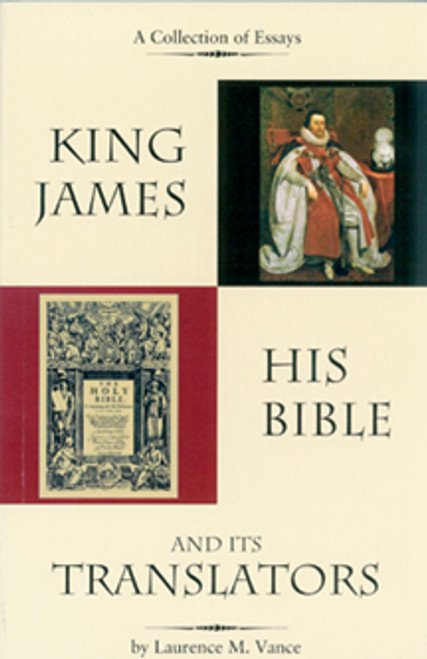King James: His Bible And Its Translators (2nd Edition)