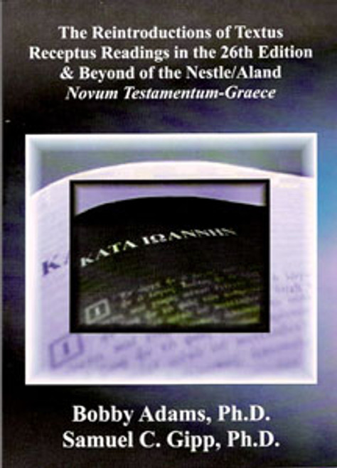 Reintroduction to the Textus Receptus Readings in the 26th Edition