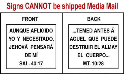 Spanish Scripture Sign - Sal. 40:17 and Mt. 10:28