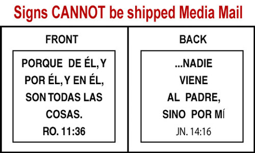 Spanish Scripture Sign - Jn. 14:16 and Ro. 11:36
