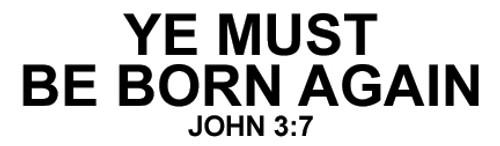 Ye Must Be Born Again - Sticker