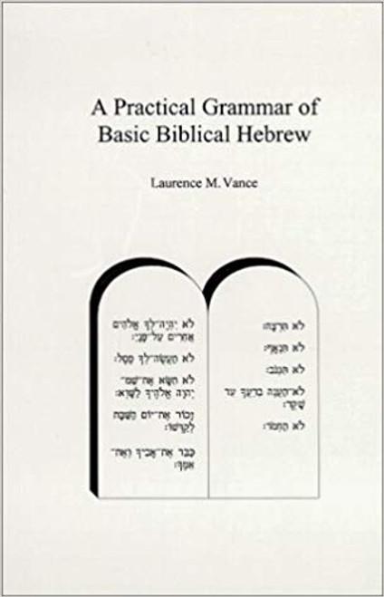 A Practical Grammar of Basic Biblical Hebrew