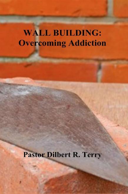 Wall Building: Overcoming Addiction