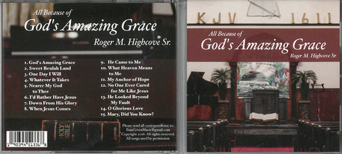 All Because of God's Amazing Grace  - Roger M. Highcove Sr. CD