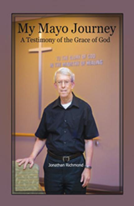 My Mayo Journey: A Testimony of the Grace of God
